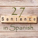 Learn 4500 Spanish sentences used in daily life Part 27 of 50